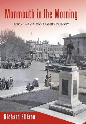 Monmouth in the Morning: Book 1-A Gannon Family Trilogy (Hardback)