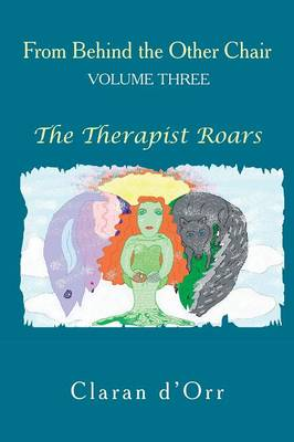From Behind the Other Chair, Volume Three: The Therapist Roars (Paperback)