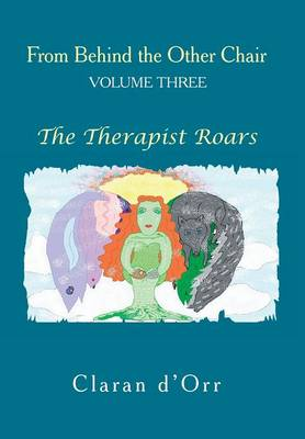 From Behind the Other Chair, Volume Three: The Therapist Roars (Hardback)