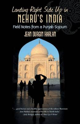 Landing Right Side Up in Nehru's India: Field Notes from a Punjab Sojourn (Paperback)