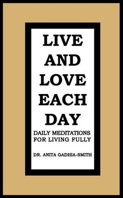 Live and Love Each Day: Daily Meditations for Living Fully (Paperback)