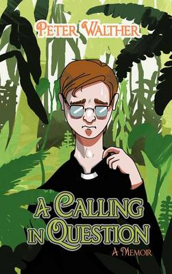 A Calling in Question: A Memoir (Hardback)