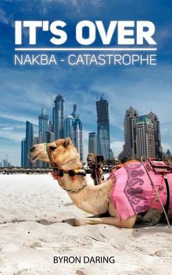 It's Over: Nakba - Catastrophe (Paperback)