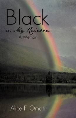 Black in My Rainbow: A Memoir (Paperback)