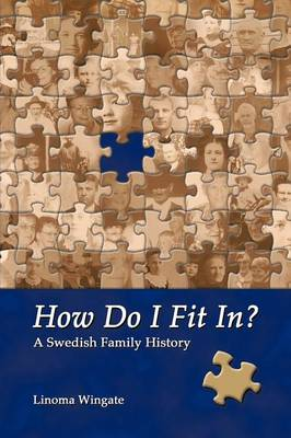 How Do I Fit In?: A Swedish Family History (Paperback)