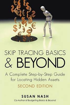 Skip Tracing Basics and Beyond: A Complete, Step-By-Step Guide for Locating Hidden Assets, Second Edition (Paperback)