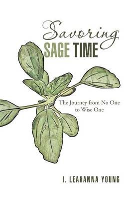 Savoring Sage Time: The Journey from No One to Wise One (Hardback)