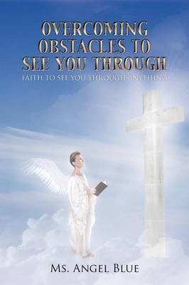 Overcoming Obstacles to See You Through: Faith to See You Through Anything (Paperback)