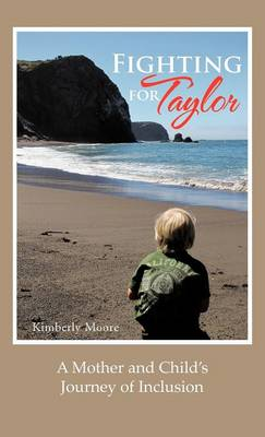 Fighting for Taylor: A Mother and Child's Journey of Inclusion (Hardback)
