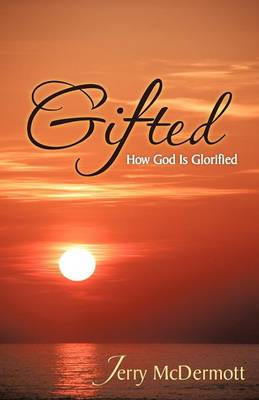 Gifted: How God Is Glorified (Paperback)