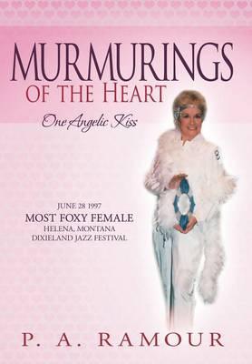 Murmurings of the Heart: One Angelic Kiss (Hardback)