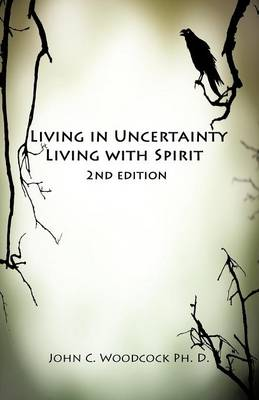 Living in Uncertainty, Living with Spirit (Paperback)