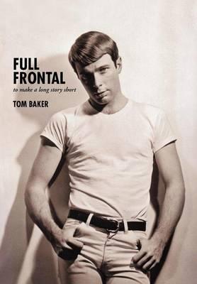 Full Frontal: To Make a Long Story Short (Hardback)