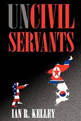 Uncivil Servants (Paperback)