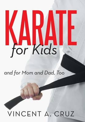 Karate for Kids and for Mom and Dad, Too (Hardback)