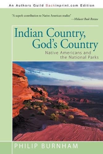 Indian Country, God's Country: Native Americans and the National Parks (Paperback)