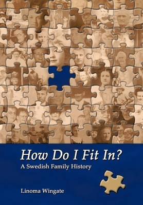 How Do I Fit In?: A Swedish Family History (Hardback)