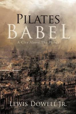 Pilates Babel: A City Above the Plains (Paperback)