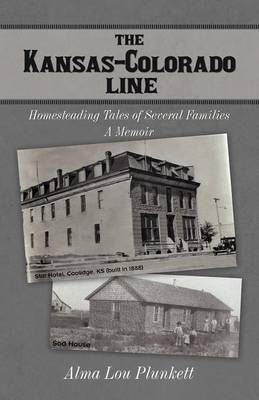 The Kansas-Colorado Line: Homesteading Tales of Several Families (Paperback)