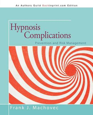 Hypnosis Complications: Prevention and Risk Management (Paperback)