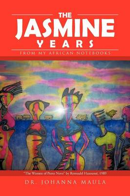 The Jasmine Years: From My African Notebooks (Paperback)