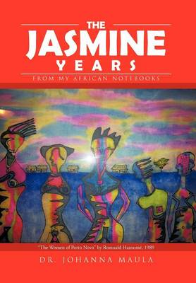 The Jasmine Years: From My African Notebooks (Hardback)