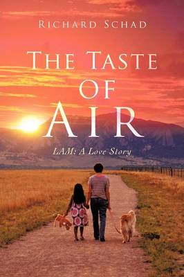 The Taste of Air: Lam: A Love Story (Paperback)