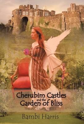 Cherubim Castles and the Garden of Bliss: The Elysium Scrolls (Hardback)