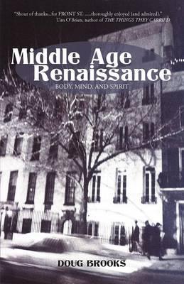 Middle Age Renaissance: Body, Mind, and Spirit (Paperback)