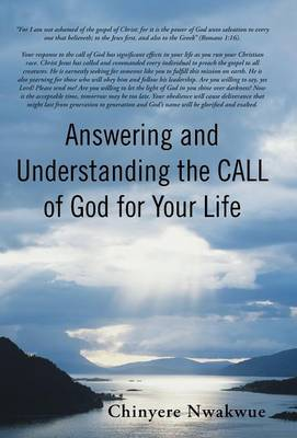 Answering and Understanding the Call of God for Your Life (Hardback)