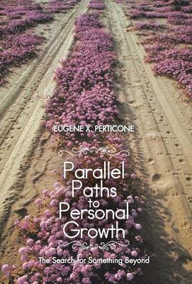 Parallel Paths to Personal Growth: The Search for Something Beyond (Hardback)