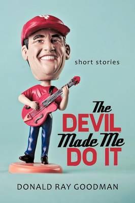 The Devil Made Me Do It: Short Stories (Paperback)