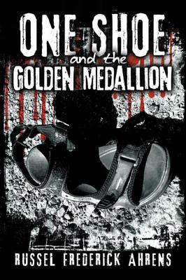One Shoe and the Golden Medallion (Paperback)