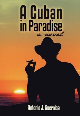 A Cuban in Paradise (Hardback)