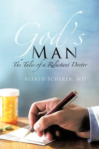God's Man: The Tales of a Reluctant Doctor (Paperback)