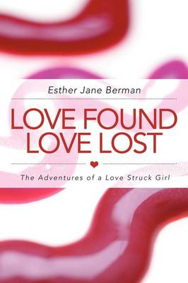 Love Found Love Lost: The Adventures of a Love Struck Girl (Paperback)