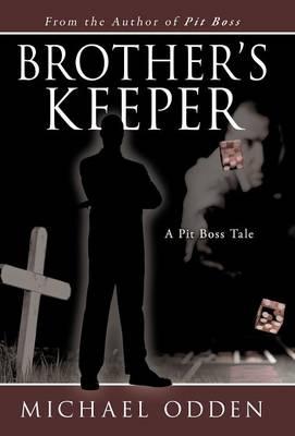 Brother's Keeper: A Pit Boss Tale (Hardback)