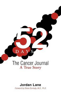 52 Days: The Cancer Journal: A True Story (Paperback)