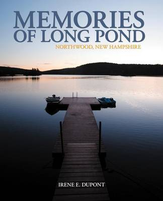 Memories of Long Pond: Northwood, New Hampshire (Paperback)