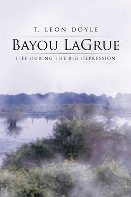 Bayou Lagrue: Life During the Big Depression (Paperback)