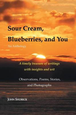 Sour Cream, Blueberries, and You: An Anthology (Paperback)