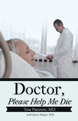 Doctor, Please Help Me Die (Paperback)