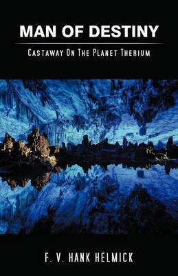 Man of Destiny: Castaway on the Planet Therium (Paperback)