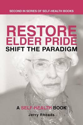 Restore Elder Pride: Shift the Paradigm (Paperback)