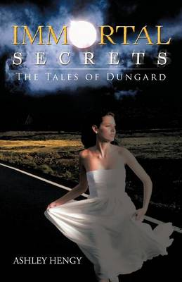 Immortal Secrets: The Tales of Dungard (Paperback)