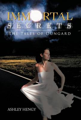 Immortal Secrets: The Tales of Dungard (Hardback)