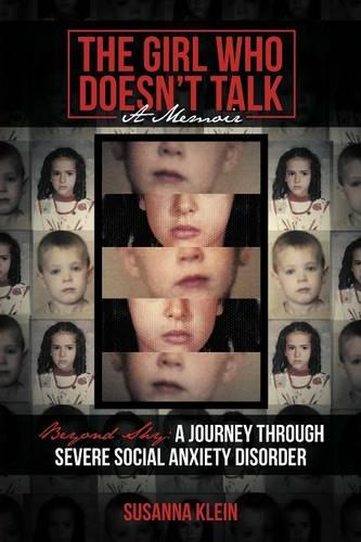 The Girl Who Doesn't Talk: Beyond Shy: A Journey Through Severe Social Anxiety Disorder (Paperback)