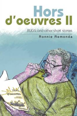 Hors D'Oeuvres II: Bugs and Other Short Stories (Paperback)