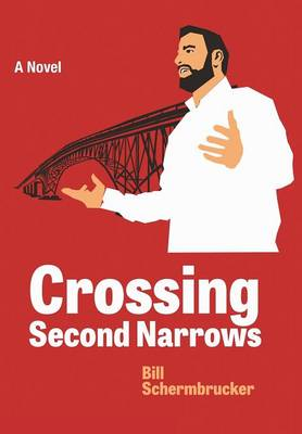 Crossing Second Narrows (Hardback)
