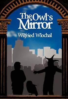 The Owl's Mirror (Hardback)